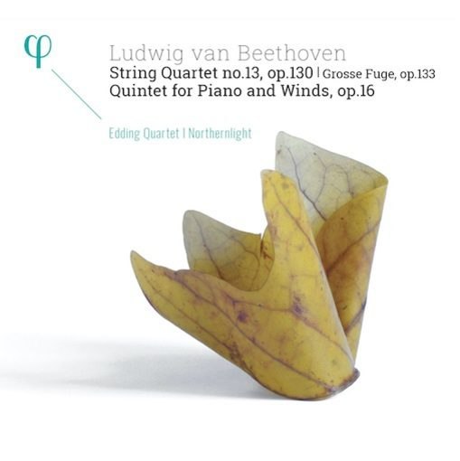 Beethoven: String Quartet no. 13 Op. 130, Quintet for Piano and Winds Op. 16