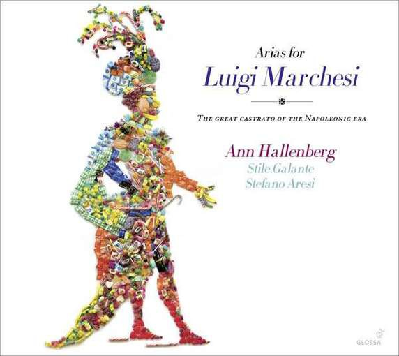 Arias for Luigi Marchesi – The Great Castrato of the Napoleonic Era