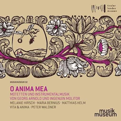 Arnold & Molitor: O anima mea – Motetten und Instrumentalmusik