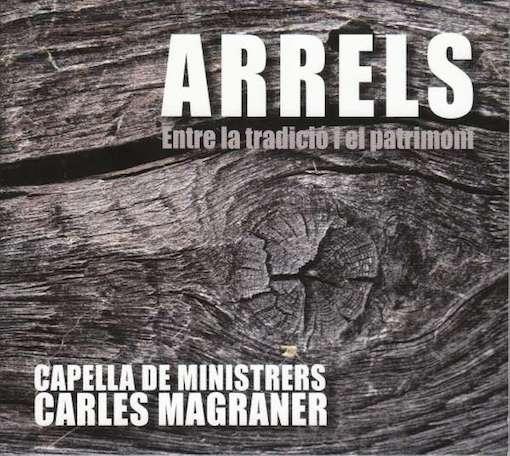Capella De Ministrers – Arrels