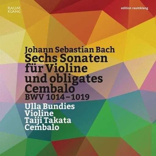 J.S. Bach: Sechs Sonaten für Violine und obligates Cembalo