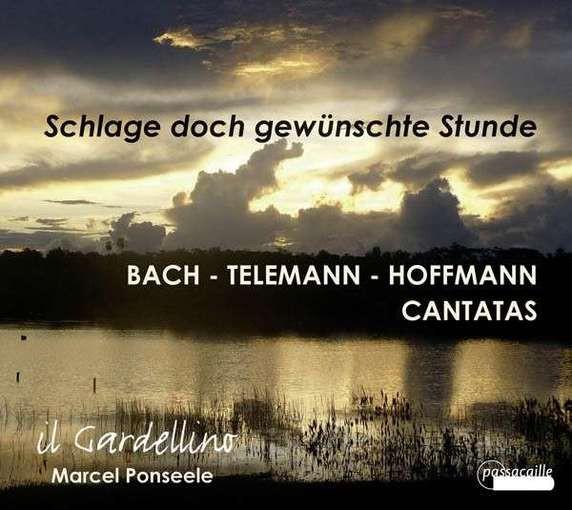 J.S. Bach, Hoffmann, Telemann: Schlage doch gewünschte Stunde