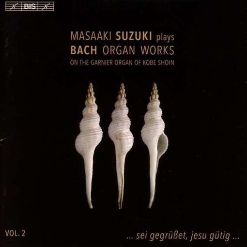 J.S. Bach: Organ Works Vol. 2 – The Garnier Organ of Kobe Shoin