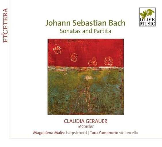 J.S. Bach: Sonatas and Partita