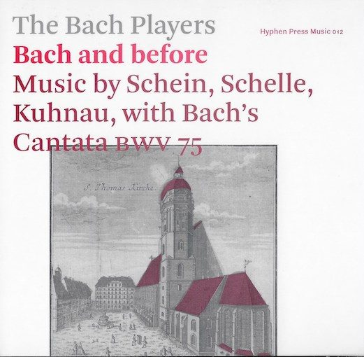 Bach and before – Music by Schein, Schelle, Kuhnau, with Bach's Cantata BWV 75