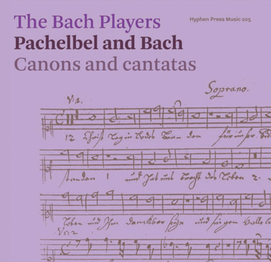 Pachelbel & J.S. Bach: Canons and Cantatas