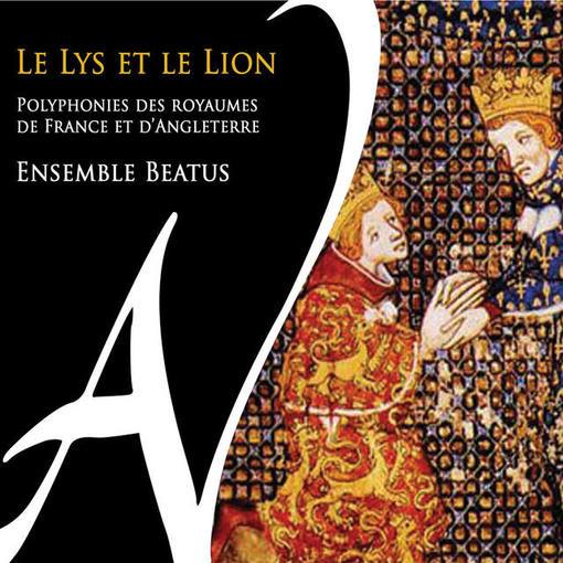 Le Lys et le Lion – Polyphonies des Royaumes de France et d'Angleterre