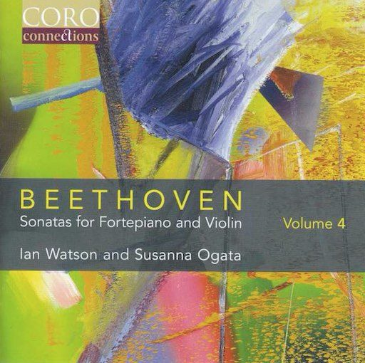 Beethoven: Sonatas for Fortepiano & Violin, Vol. 4