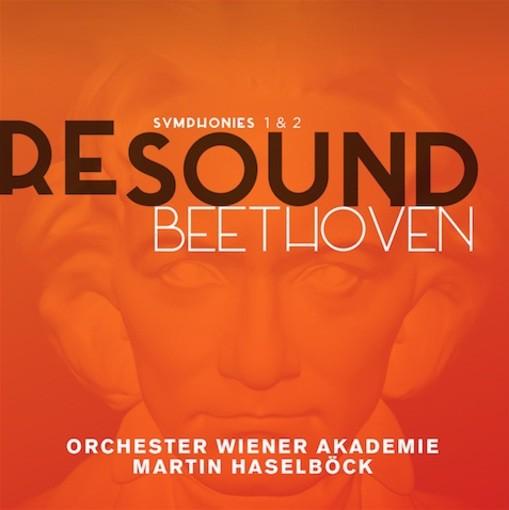 Beethoven Resound Vol. 1 – Symphonies Nos. 1 & 2