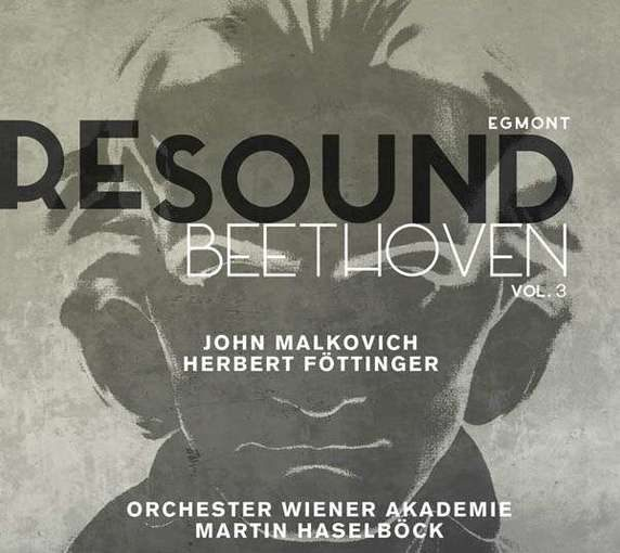 Beethoven Resound Vol. 3 – Egmont, Die Weihe des Hauses