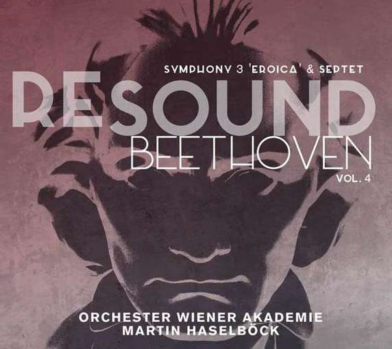 Beethoven Resound Vol. 4 – Symphony No. 3, Septet Op. 20