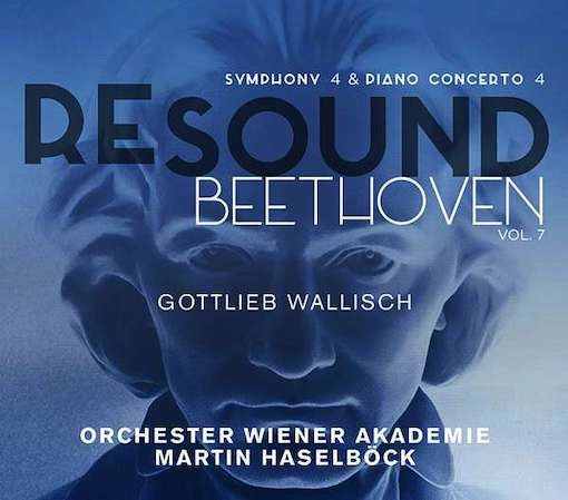 Beethoven Resound Vol. 7 – Symphony No. 4, Piano Concerto No. 4