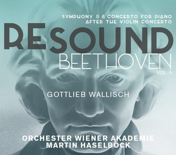 Beethoven Resound Vol. 6 – Symphony No. 8, Concerto for Piano after the Violin Concerto