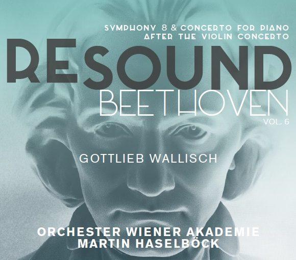 Beethoven Resound Vol. 6 – Symphony No. 8, Concerto for Piano after the Violin Concerto