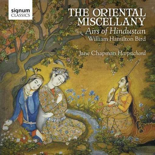 Bird: The Oriental Miscellany – Airs of Hindustan