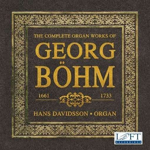 Georg Böhm: Complete Organ Works