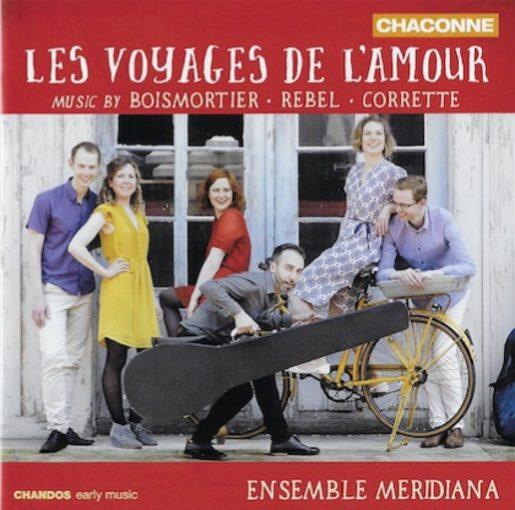Boismortier, Rebel, Corrette: Les voyages de l'amour