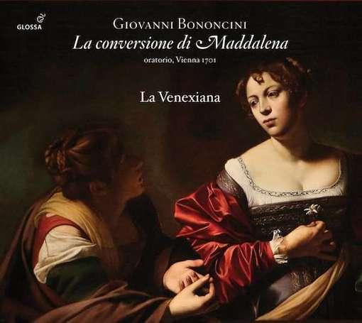 Bononcini: La conversione di Maddalena (Oratorium)