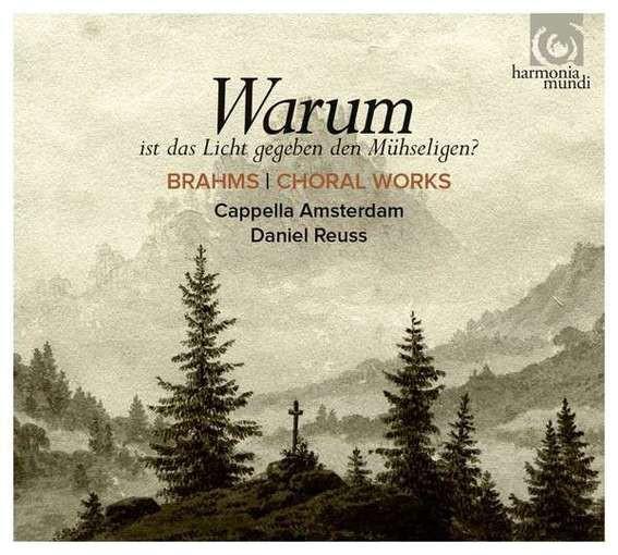 Brahms: Warum ist das Licht gegeben den Mühseligen? – Choral Works