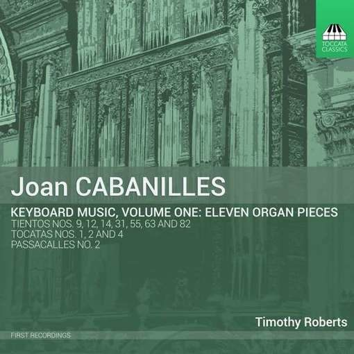Cabanilles: Keyboard Music Vol. I – Eleven Organ Pieces