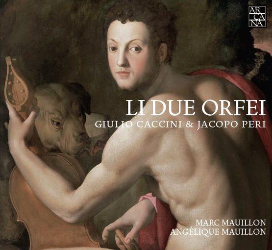 Caccini & Peri: Li due Orfei