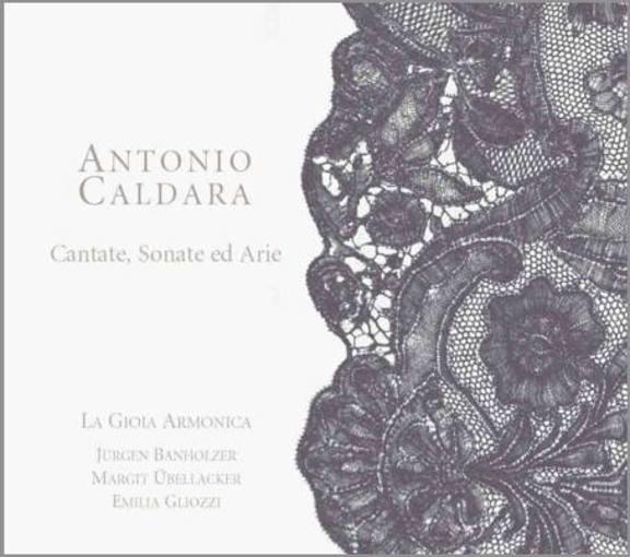 Caldara: Cantate, Sonate ed Arie