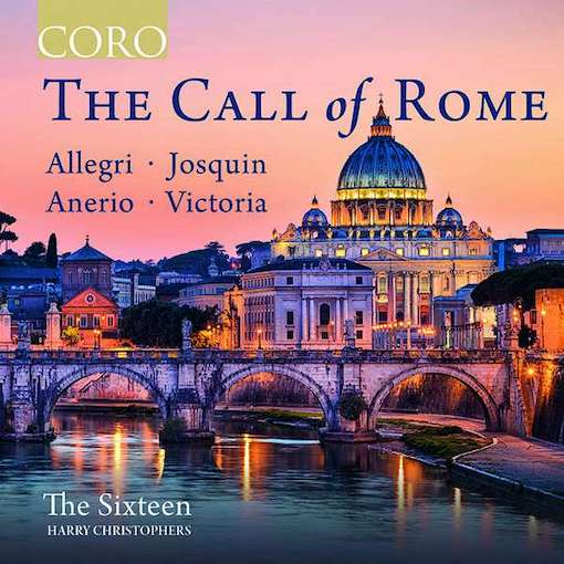 The Sixteen: The Call of Rome