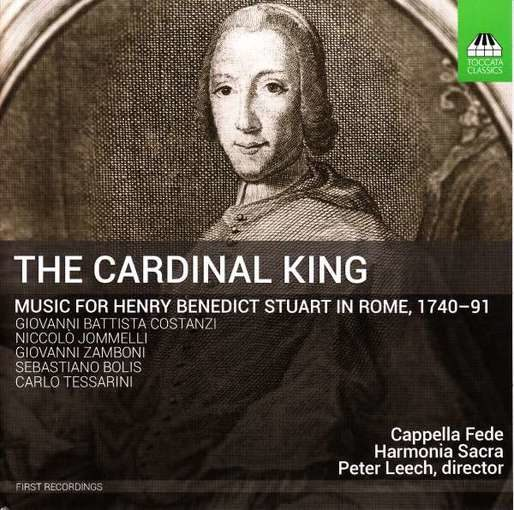 The Cardinal King – Music for Henry Benedict Stuart in Rome