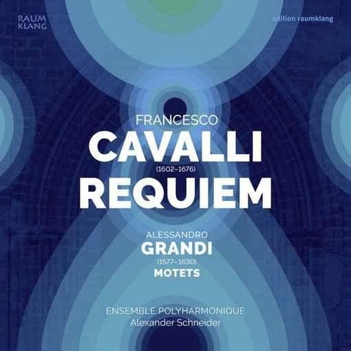 Cavalli: Requiem & Grandi: Motets