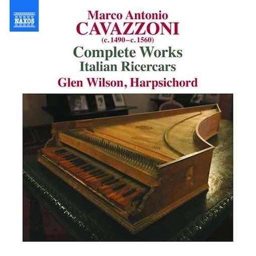 Cavazzoni: Complete Works – Italian Ricercars