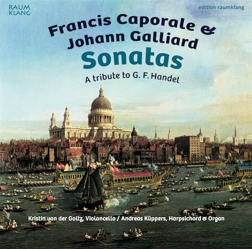 Caporale & Galliard: A Tribute to G.F. Handel – Cello Sonatas