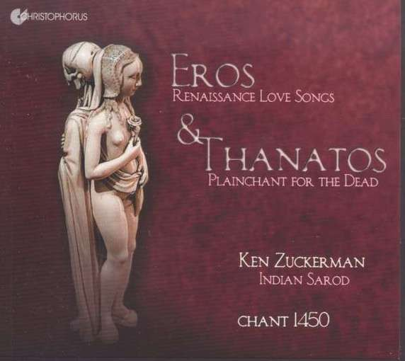 Eros & Thanatos – Renaissance Love Songs & Plainchant for the Dead
