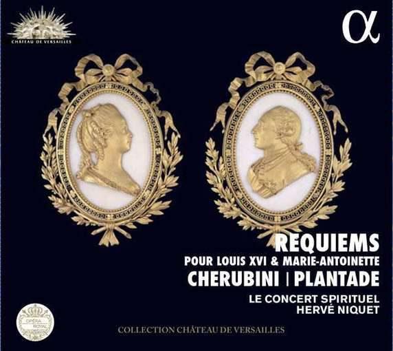 Cherubini & Plantade: Requiems pour Louis XVI & Marie-Antoinette