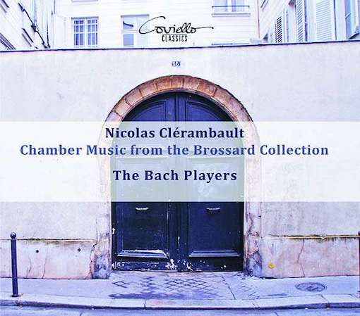 Clérambault: Chamber music from the Brossard Collection