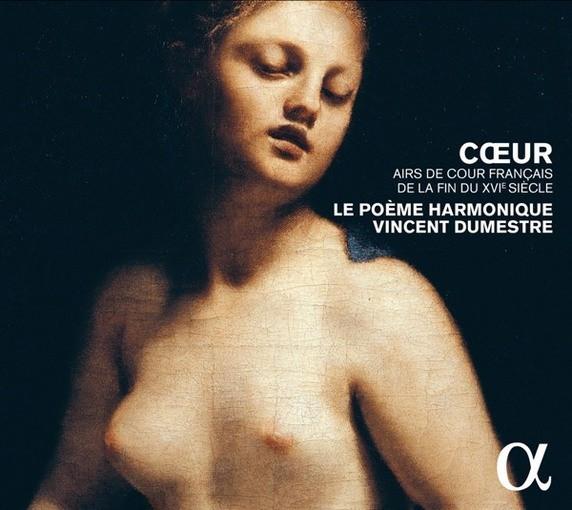 Cœur – Airs de cour français de la fin du XVIe siècle