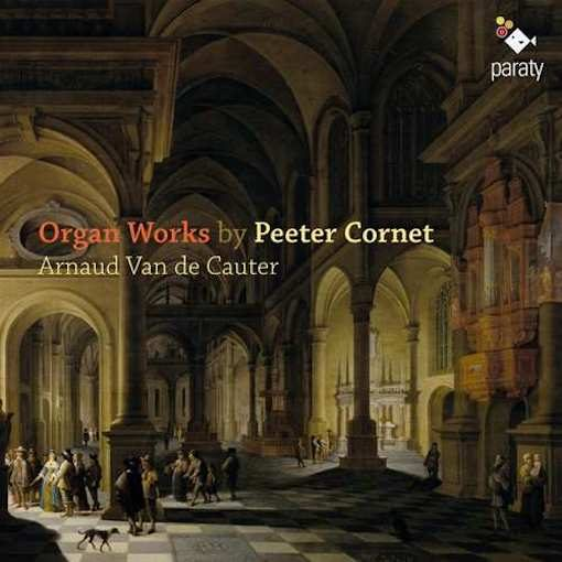 Peeter Cornet: Organ Works