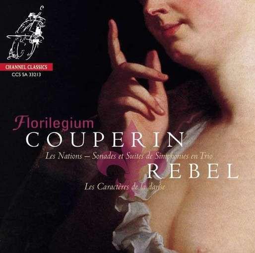 Couperin: Les Nations, Sonades et Suites & Rebel: Les Caractères de la Danse