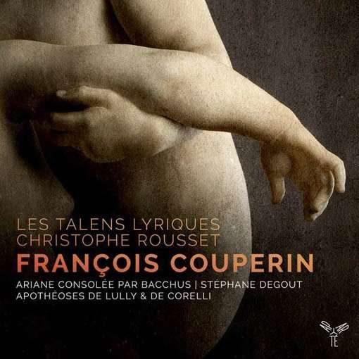Couperin: Cantata Ariana consolée par Bacchus, L'Apothéose de Lully, Le Parnasse ou L'Apothéose de Corelli