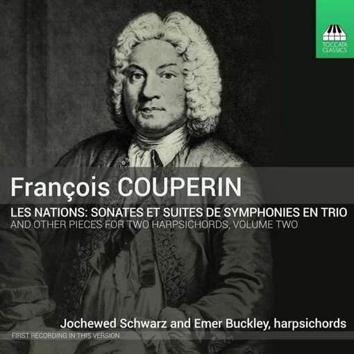 Couperin: Les Nations – Music For Two Harpsichords, Vol. 2