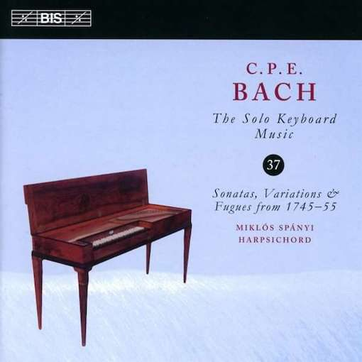 C.P.E. Bach: The Solo Keyboard Music 37 – Sonatas, Variations and Fugues