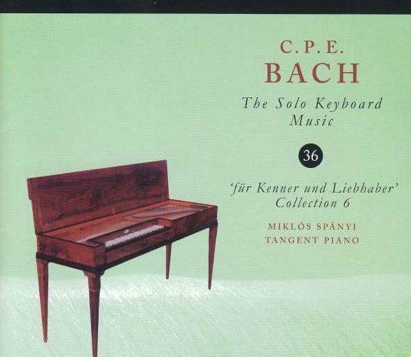 C.P.E. Bach: The Solo Keyboard Music 36 – 'Für Kenner und Liebhaber' 6