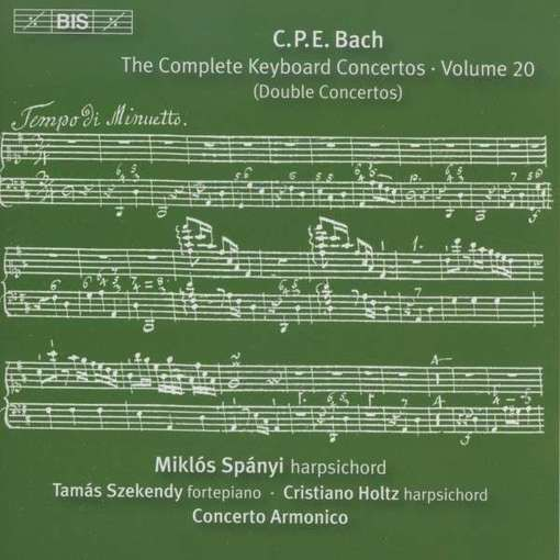 C.P.E. Bach: The Complete Keyboard Concertos 20 – Double Concertos
