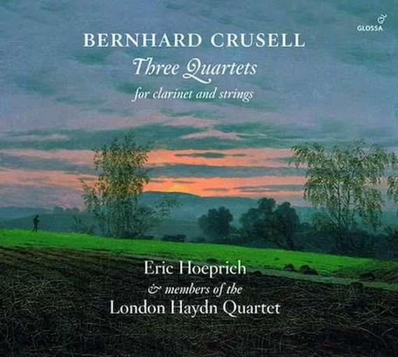 Crusell: Three Quartets for Clarinet and Strings
