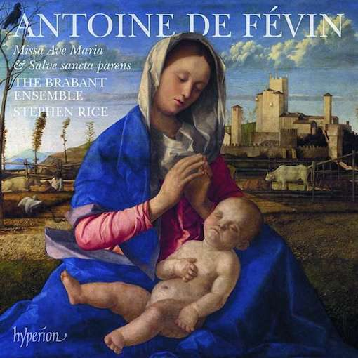 Févin: Missa Ave Maria & Salve sancta parens