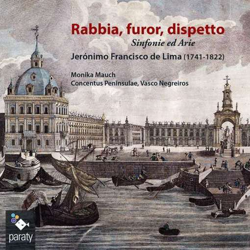Lima: Rabbia, furor, dispetto – Sinfonie ed Arie