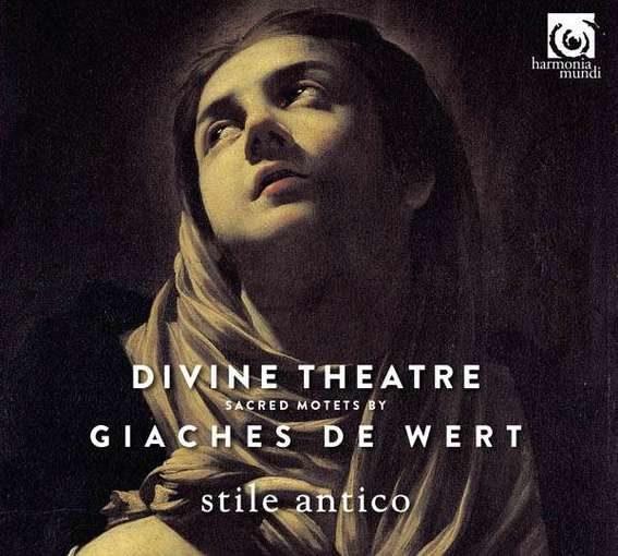 Giaches de Wert: Divine Theatre – Sacred Motets