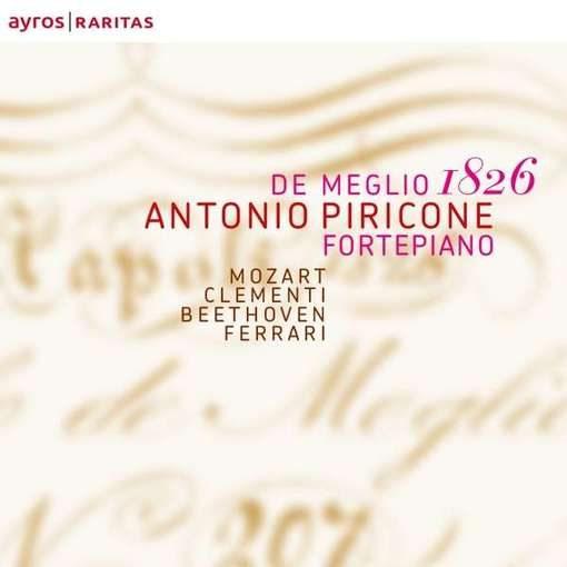 'De Meglio 1826' – Mozart, Clementi, Beethoven, Ferrari
