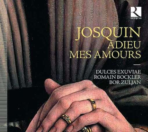 Josquin Desprez: Adieu mes amours