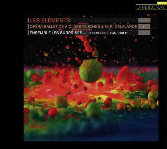 Destouches & Delalande: Les Éléments – Opéra-Ballet