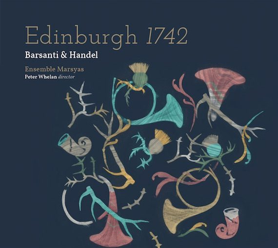 Edinburg 1742: Barsanti & Handel